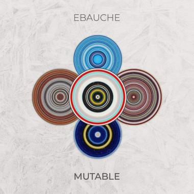 Ebauche - Mutable